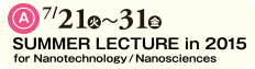 SUMMER LECTURE in 2015 for Nanotechnology / Nanosciences